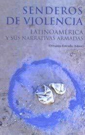 9788472743229: Senderos de Violencia. Latinoamérica y sus narrativas armadas