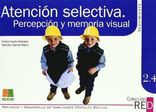 9788472781511: Atención selectiva: percepción y memoria visual (Refuerzo y desarrollo de habilidades mentales básicas)