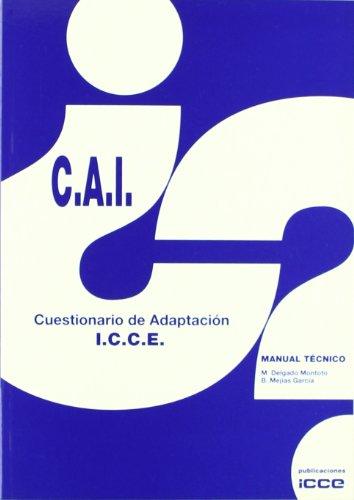 9788472781979: CAI. Cuestionario de adaptación ICCE
