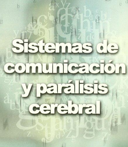 Sistemas de comunicación y parálisis cerebral (Paperback): Magdalena Junoy García,