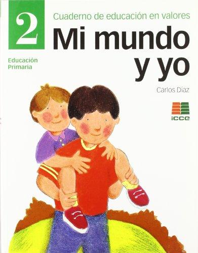 9788472782853: Mi mundo y yo, Educación en valores 2, Educación Primaria. Cuaderno