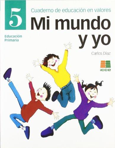 9788472782884: Mi mundo y yo, educación en valores, 5 Educación Primaria. Cuaderno - 9788472782884