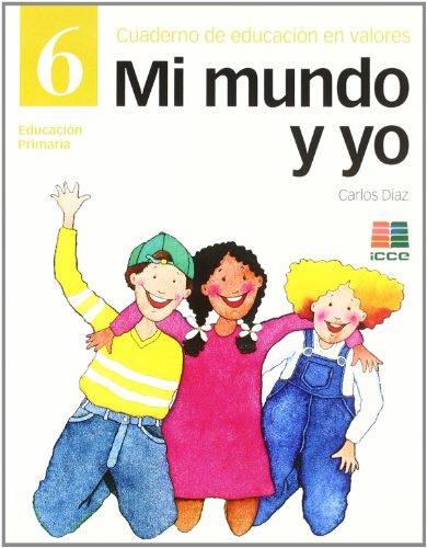 9788472782891: Mi mundo y yo, educación en valores 6, Educación Primaria. Cuaderno - 9788472782891