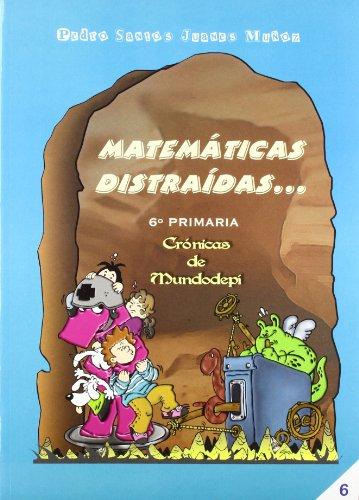 9788472783218: Matemáticas distraídas, 6 Educación Primaria, 3 ciclo - 9788472783218