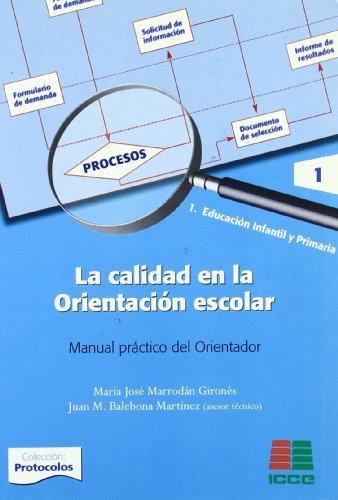 9788472783782: La calidad en la orientación escolar: manual práctico del orientador (educación infantil y primaria (Protocolos)