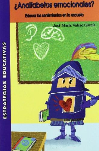 9788472783935: ¿Analfabetos emocionales?: educar los sentimientos en la escuela (Estrategias Educativas)