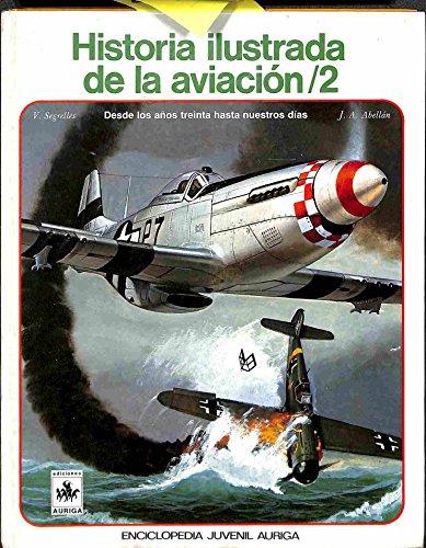 9788472811430: Historia Ilustrada De LA Aviacion/2/Illustrated History of Aviation (Spanish Edition)
