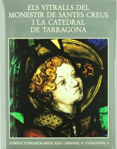 9788472832091: Els Vitralls del Monestir de Santes Creus i la Catedral de Tarragona (Catalunya) (Catalan Edition)