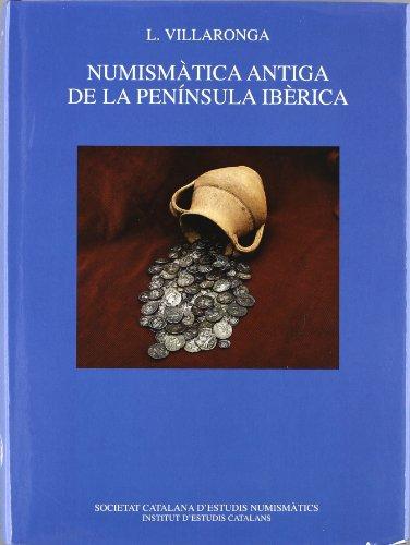 9788472837720: Numismàtica antiga de la Península Ibèrica : introducció al seu estudi