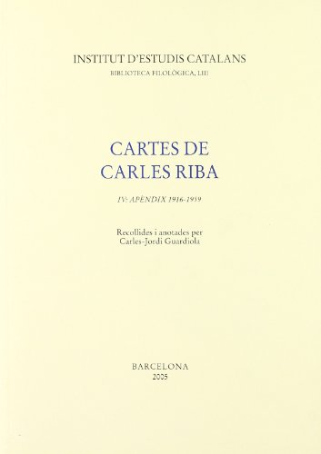 9788472838062: Cartes de Carles Riba, IV (BIBLIOTECA FILOLÒGICA)