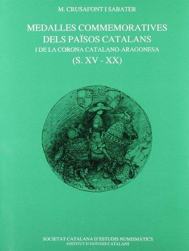 9788472838642: Medalles commemoratives dels Països Catalans i de la Corona catalano-aragonesa (S. XV-XX) / [pròleg per Francesc Fontbona] (FORA COL·LECCIÓ)