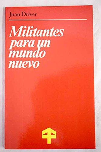 9788472850576: Militantes para un mundo nuevo (Spanish Edition)