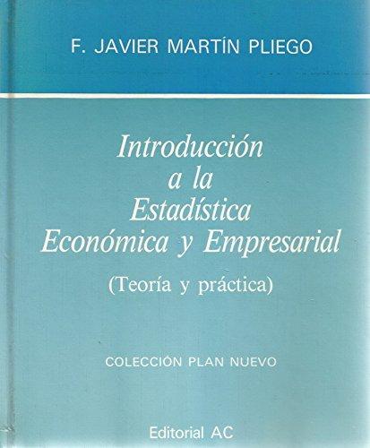 INTRODUCCION ESTADISTICA ECONOMICA Y EMPRESARIAL: PLIEGO, F. JAVIER