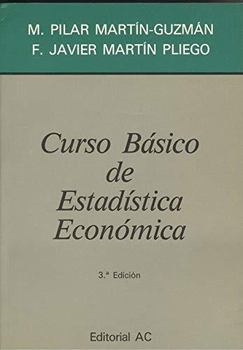 Curso básico de estadística económica (Tercera ed.: Martin-Guzman, M. Pilar