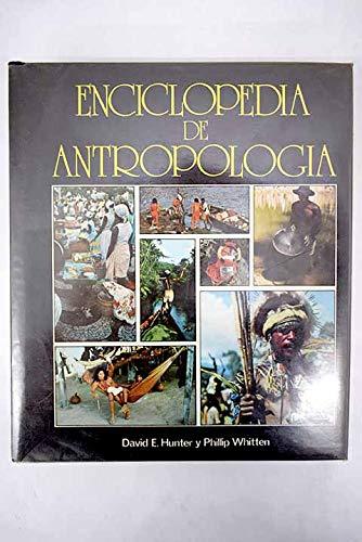 ENCICLOPEDIA DE ANTROPOLOGIA: HUNTER, D.E./P.WHITTEN