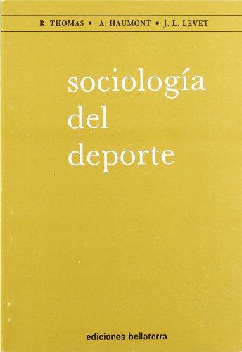 SOCIOLOGIA DEL DEPORTE: THOMAS, R. / A. HAUMONT / J. L. LEVET