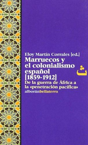 9788472901810: Marruecos y el colonialismo español. 1859-1912