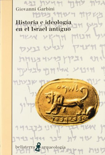 9788472901957: Historia e ideología en el Israel antiguo (Arqueologia (bellaterra))