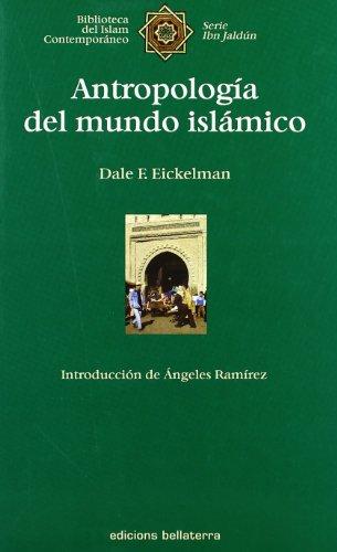 9788472902022: Antropología del mundo islámico (Biblioteca Del Islam Contempor)