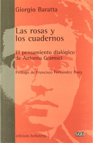 Las rosas y los cuadernos : el: Giorgio Baratta
