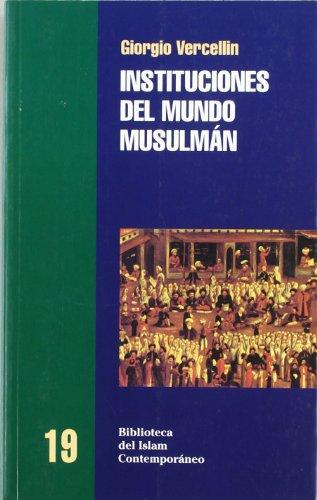 9788472902145: INSTITUCIONES DEL MUNDO MUSULMAN Bellaterra