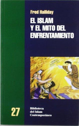 9788472902862: 27: El Islam y el Mito del Efrentamiento / Islam and the Myth of Confrontation (Biblioteca Del Islam Contemporaneo / Library of Contemporary Islam) (Spanish Edition)