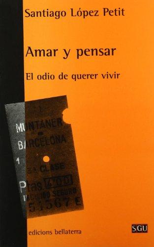 AMAR Y PENSAR: El odio de querer: Santiago López Petit