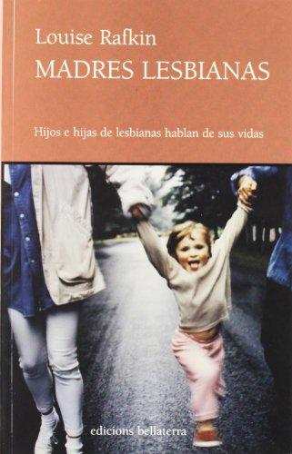 Madres Lesbianas/ Lesbian Mothers: Hijos E Hijas: Rafkin, Louise