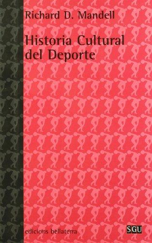HISTORIA CULTURAL DEL DEPORTE - Richard D. Mandell
