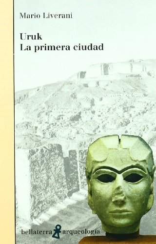 9788472903340: Uruk la primera ciudad (Arqueologia (bellaterra))