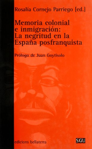 9788472903586: Memoria Colonial E Inmigracion: La Negritud En La Espana Posfranquista (Spanish Edition)