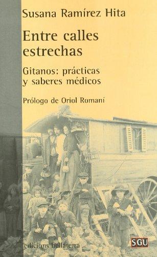 9788472903777: Entre Calles Estrechas: Gitanos: Practicas y Saberes Medicos (Spanish Edition)