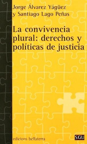 LA CONVIVENCIA PLURAL: Derechos y políticas de: Jorge Alvarez Yágüez