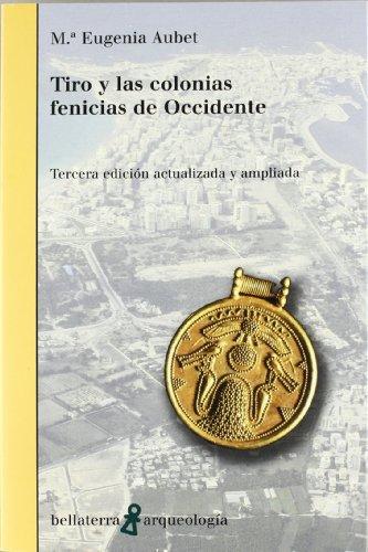 9788472904484: Tiro y las colonias fenicias de occidente (Arqueologia (bellaterra))