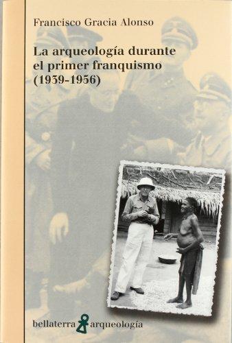 9788472904620: La arqueología durante el primer franquismo (Arqueologia (bellaterra))