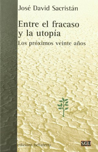 9788472904866: Entre el fracaso y la utopía (General Universitaria)