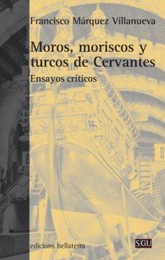 9788472904989: Moros moriscos y turcos de Cervantes
