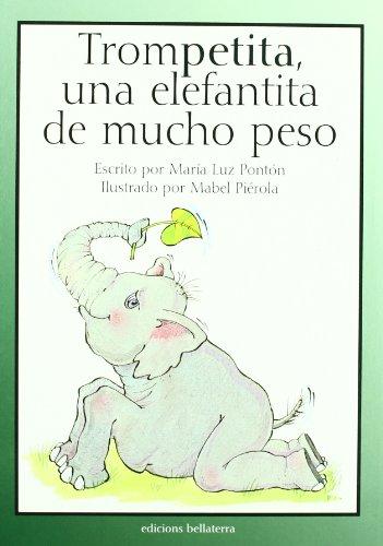 9788472905177: Trompetita una elefantita de mucho peso (Infantil-Juvenil)