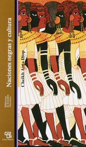 Naciones Negras Y Cultura (9788472905894) by CHEIKH ANTA DIOP