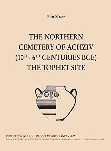THE NORTHERN CEMETERY OF ACHZIV (10TH-6TH CENTURIES: MAZAR, E.