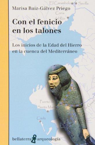 9788472906358: Con El Fenicio En Los Talones. Los Inicios De La Edad Del Hierro En La Cuenca Del Mediterráneo (Arqueologia (bellaterra))