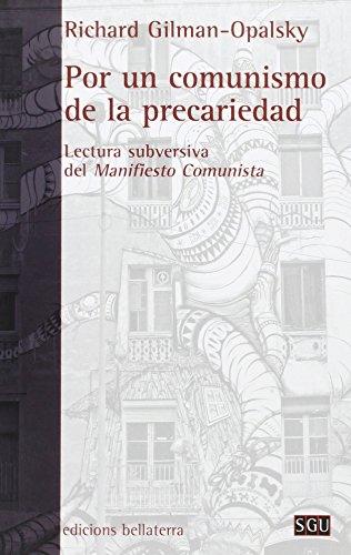 POR UN COMUNISMO DE LA PRECARIEDAD LECTURA: RICHARD GILMAN-OPALSKY, RICHARD