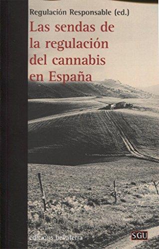 SENDAS DE LA REGULACION DEL CANNABIS EN ESPAÑA,LAS