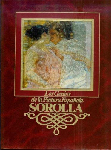 Sorolla (Los Genios De La Pintura Espanola;: Joaquin] Santa-Ana, Florencio