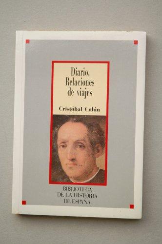 9788472917958: Diario. Relaciones de viajes / Cristobal Colón