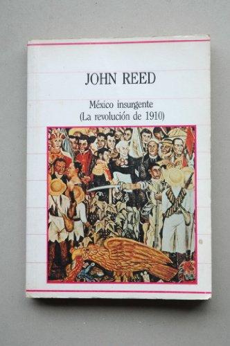 9788472917972: Mexico Insurgente (La Revolucion De 1910).