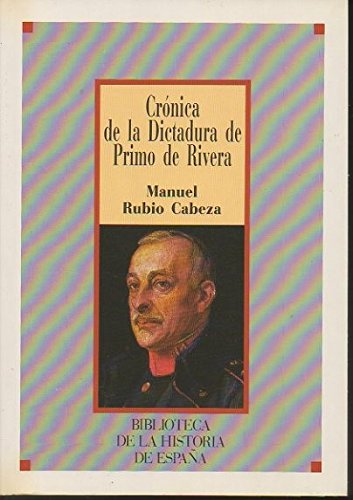 9788472919914: Cronica de la dictadura de primo derivera