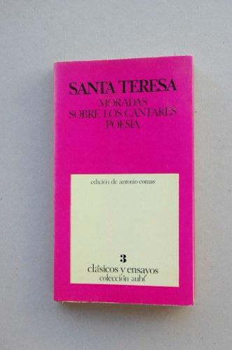 9788472941014: Moradas ; Sobre los Cantares ; Poesía / Santa Teresa ; introducción preliminar, bibliografía, notas y transcripción a cargo del profesor Antonio Comas