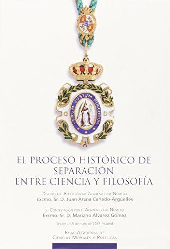EL PROCESO HISTÓRICO DE SEPARACIÓN ENTRE CIENCIA Y FILOSOFÍA: Juan Arana ...