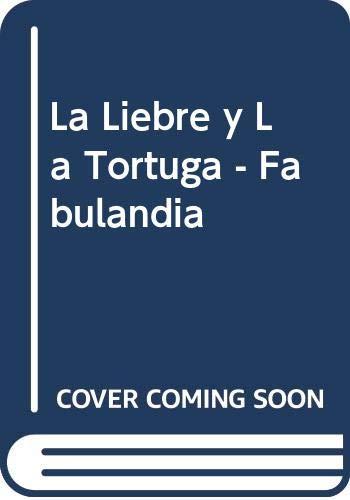 La Liebre y La Tortuga - Fabulandia: Torres Garliers, Alfredo